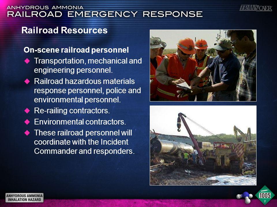 Railroad Resources On-scene railroad personnel