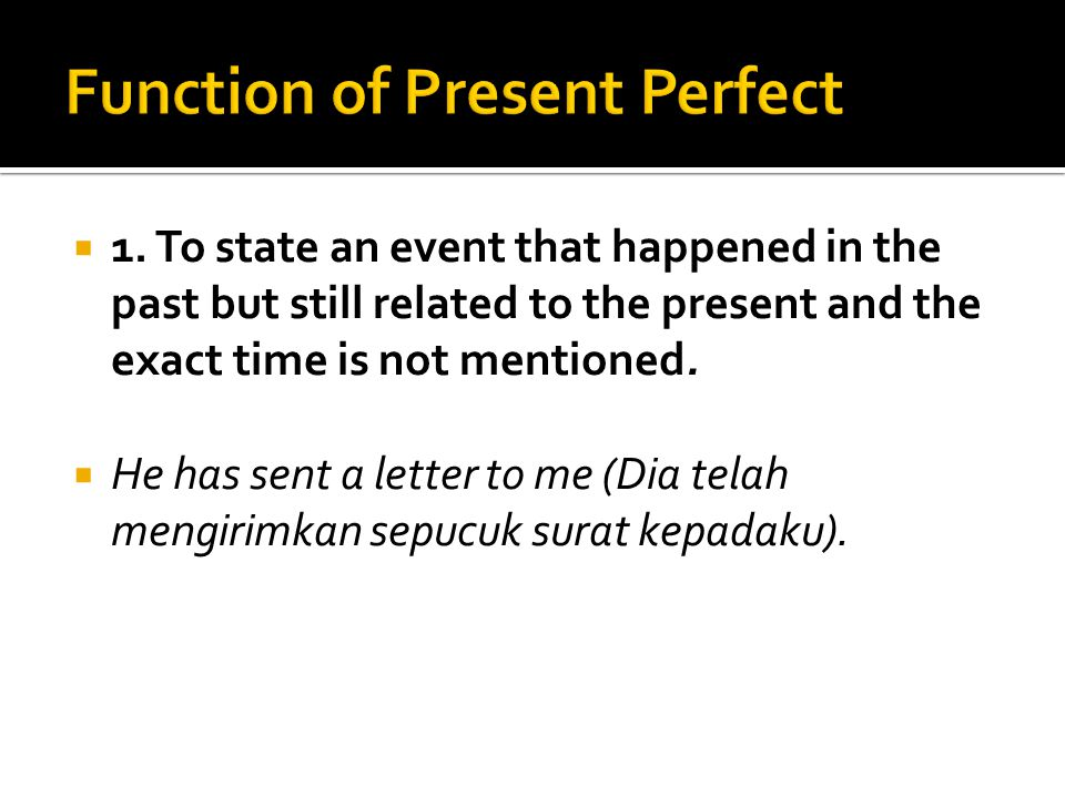 Function of Present Perfect