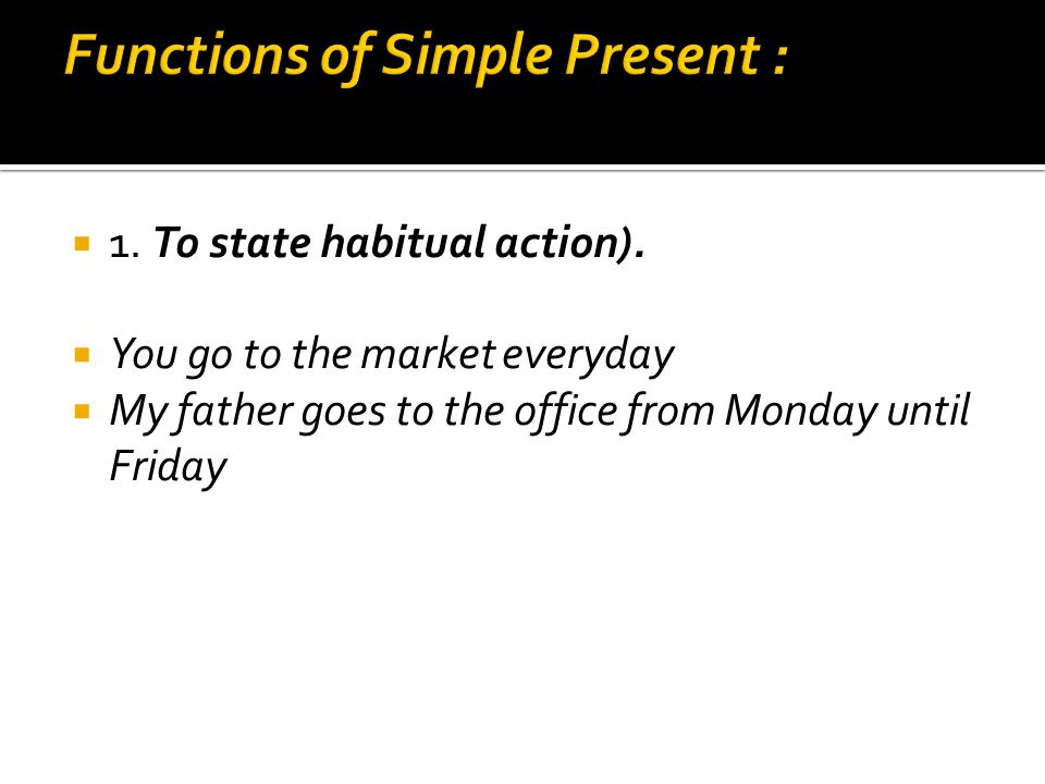 Functions of Simple Present :