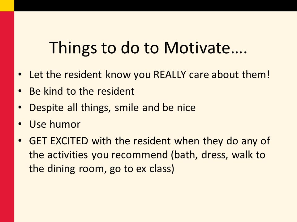 Things to do to Motivate….