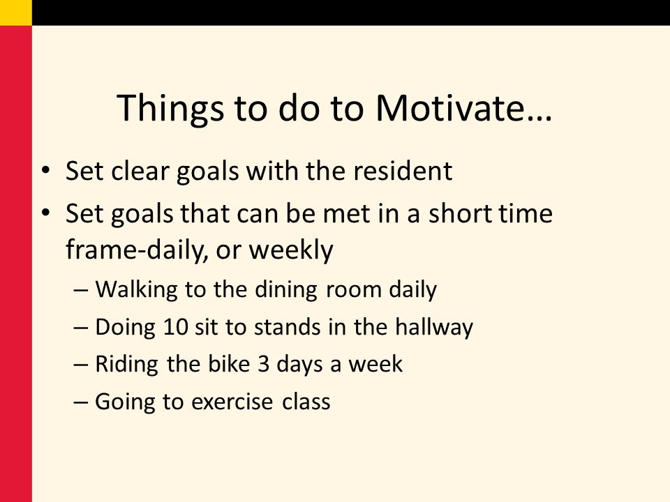 Things to do to Motivate…