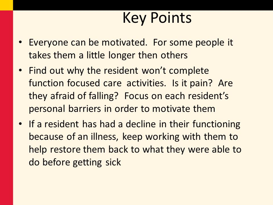 Key Points Everyone can be motivated. For some people it takes them a little longer then others.