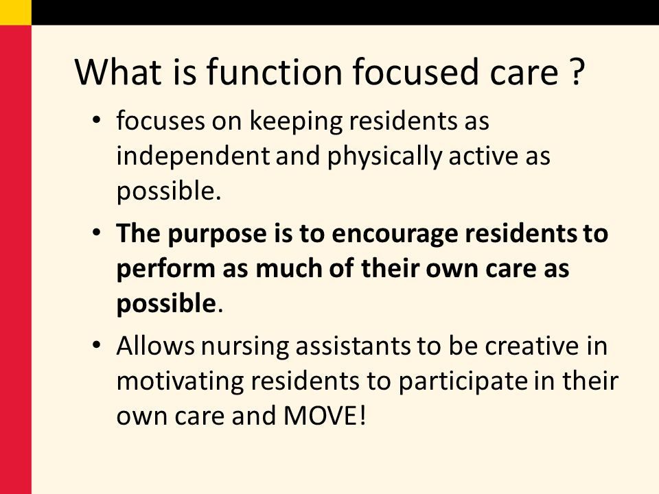 What is function focused care