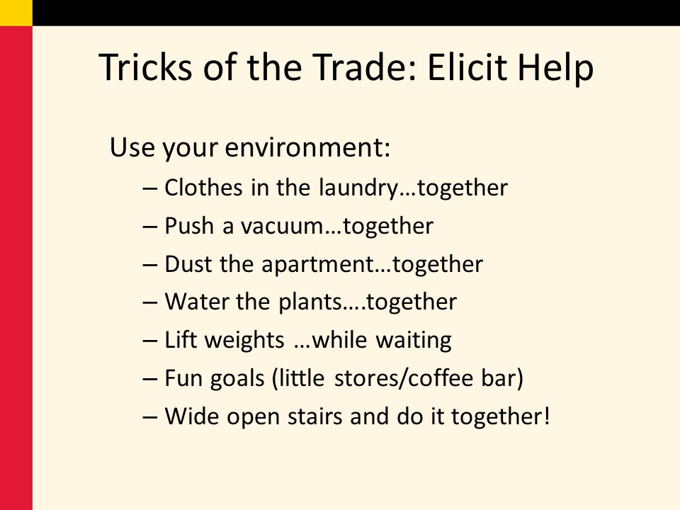 Tricks of the Trade: Elicit Help