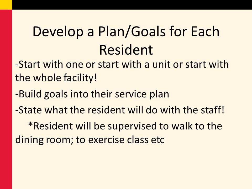 Develop a Plan/Goals for Each Resident