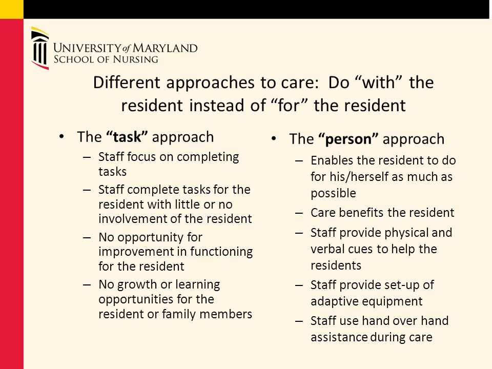 Different approaches to care: Do with the resident instead of for the resident