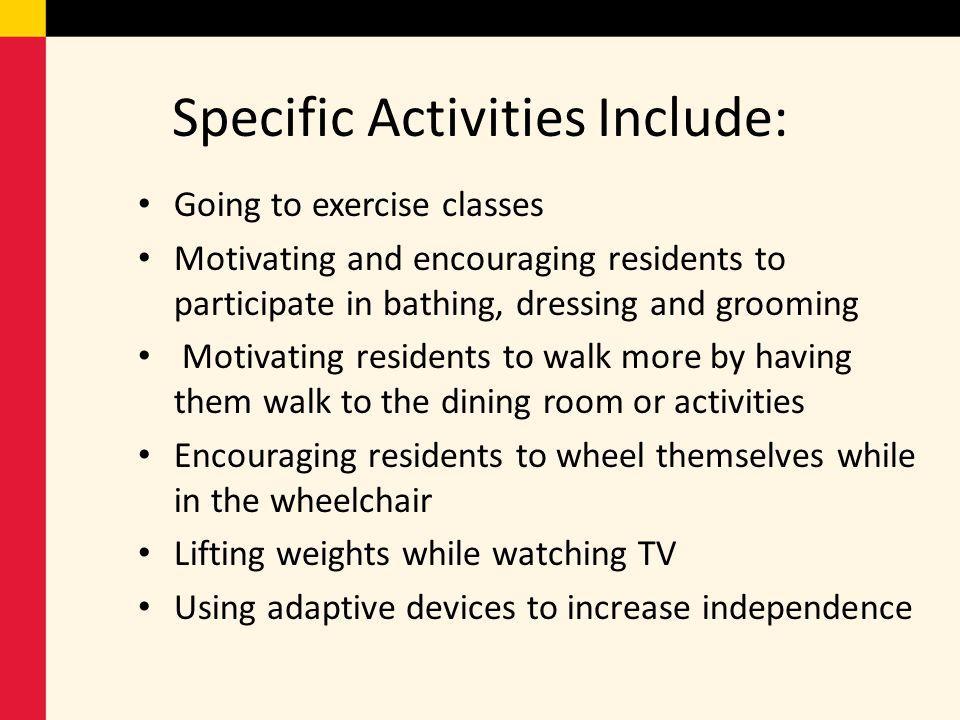 Specific Activities Include: