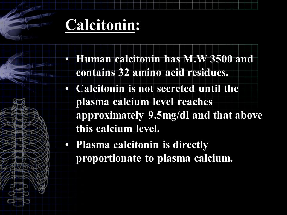 Calcitonin: Human calcitonin has M.W 3500 and contains 32 amino acid residues.