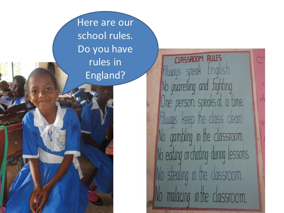 Here are our school rules. Do you have rules in England