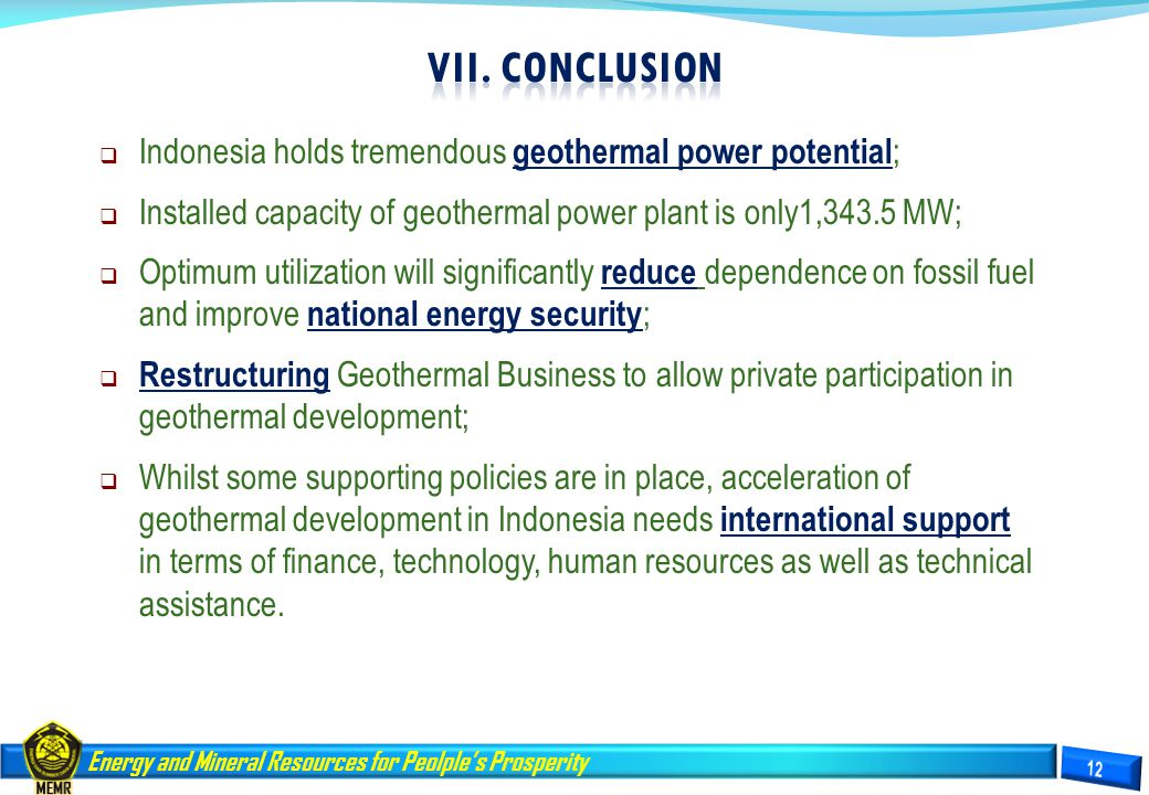 VII. CONCLUSION Indonesia holds tremendous geothermal power potential;