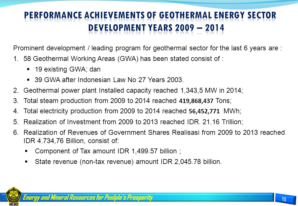 PERFORMANCE ACHIEVEMENTS OF GEOTHERMAL ENERGY SECTOR DEVELOPMENT YEARS 2009 – 2014