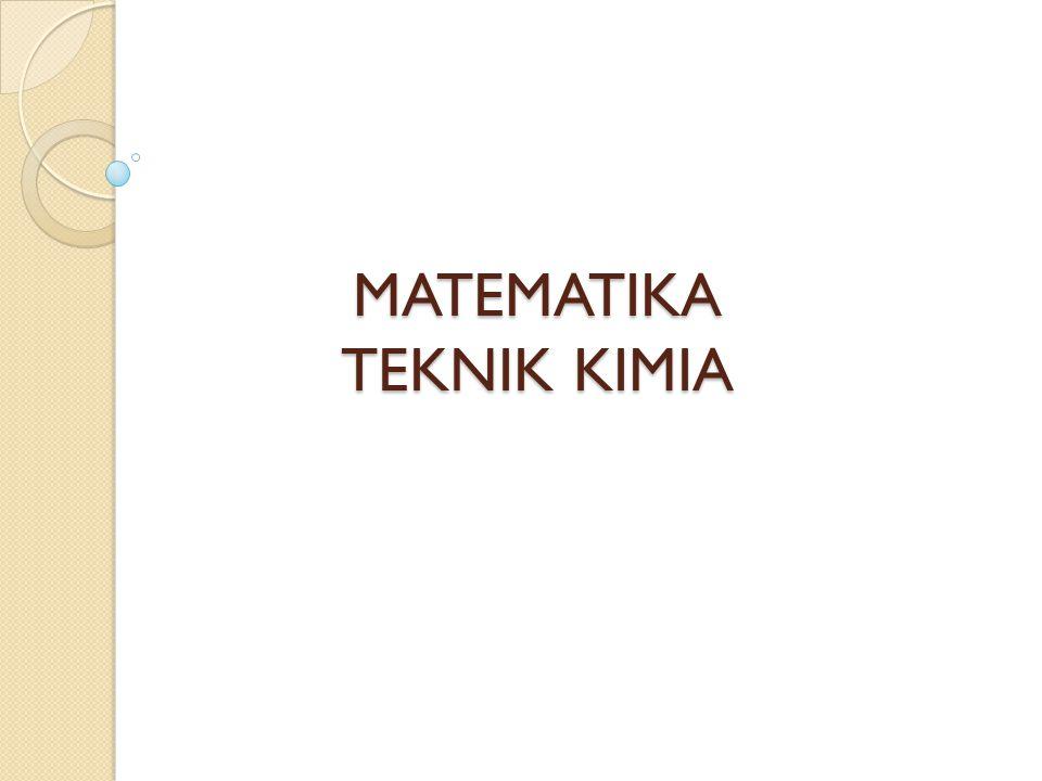 MATEMATIKA TEKNIK KIMIA