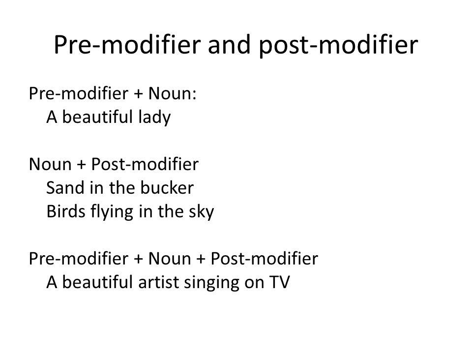 Pre-modifier and post-modifier