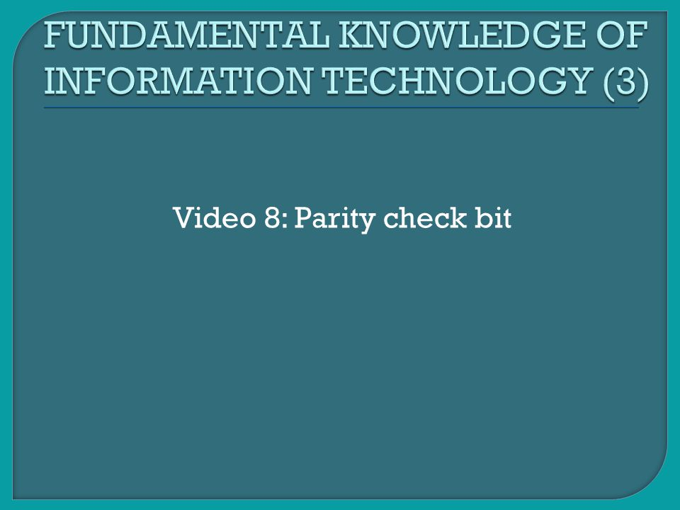 FUNDAMENTAL KNOWLEDGE OF INFORMATION TECHNOLOGY (3)