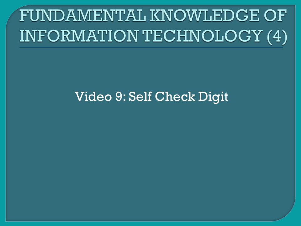 FUNDAMENTAL KNOWLEDGE OF INFORMATION TECHNOLOGY (4)