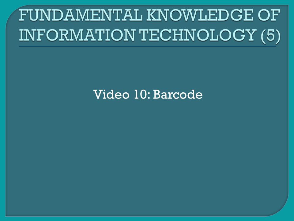 FUNDAMENTAL KNOWLEDGE OF INFORMATION TECHNOLOGY (5)
