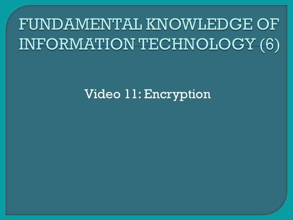 FUNDAMENTAL KNOWLEDGE OF INFORMATION TECHNOLOGY (6)