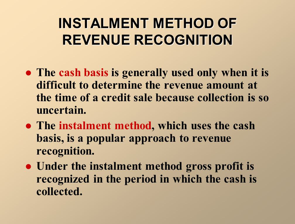 INSTALMENT METHOD OF REVENUE RECOGNITION