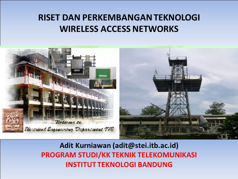 RISET DAN PERKEMBANGAN TEKNOLOGI WIRELESS ACCESS NETWORKS