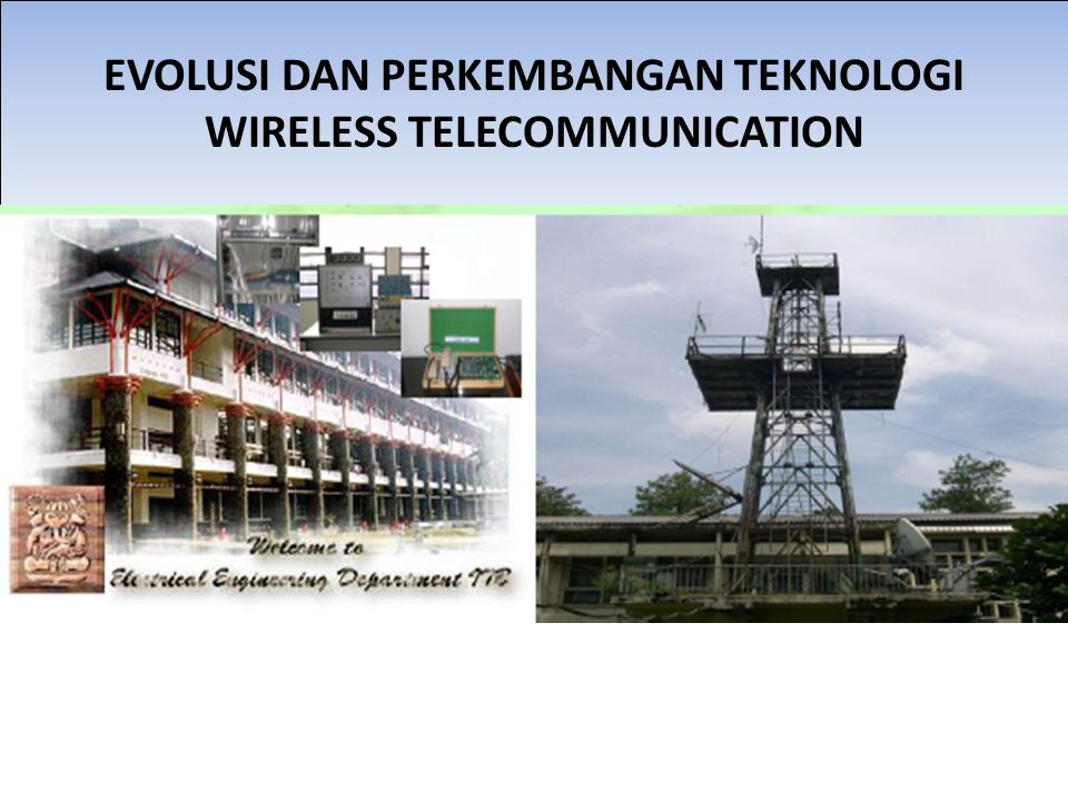 EVOLUSI DAN PERKEMBANGAN TEKNOLOGI WIRELESS TELECOMMUNICATION