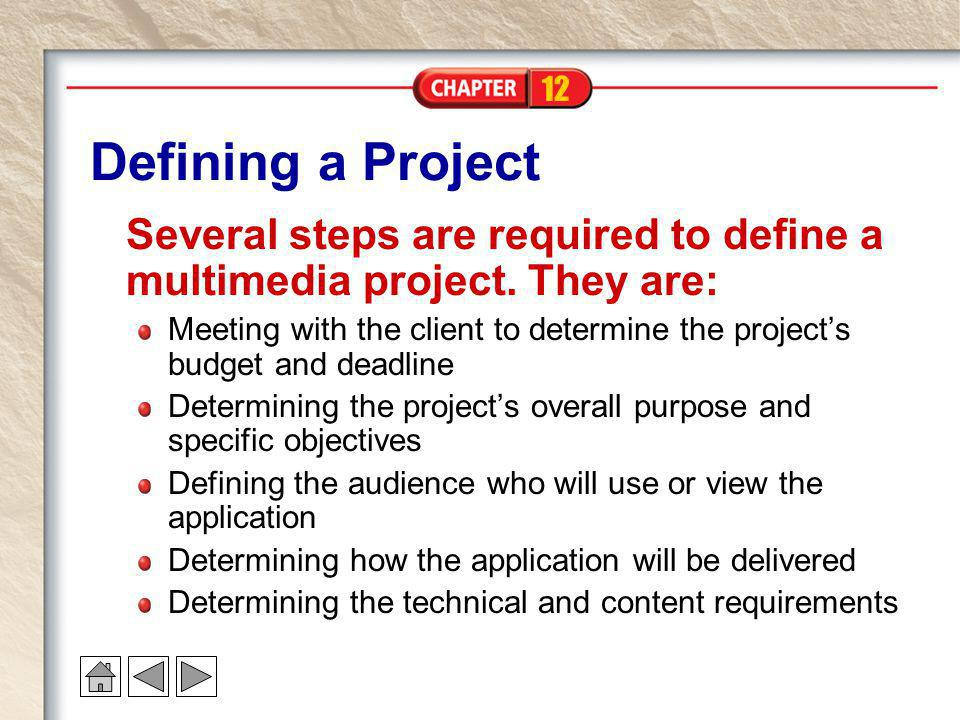 Defining a Project Several steps are required to define a multimedia project. They are: