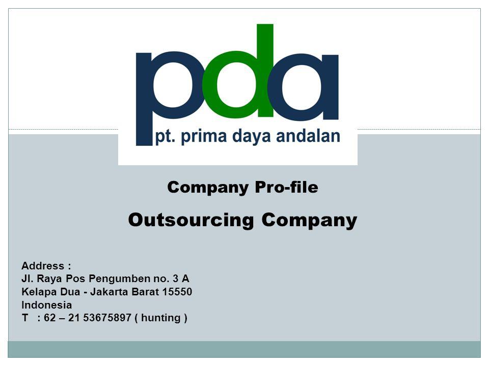 Outsourcing Company Company Pro-file Address :