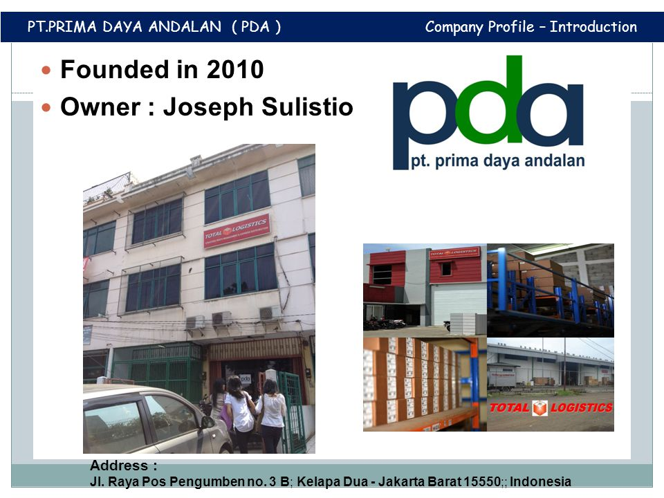 PT.PRIMA DAYA ANDALAN ( PDA ) Company Profile – Introduction
