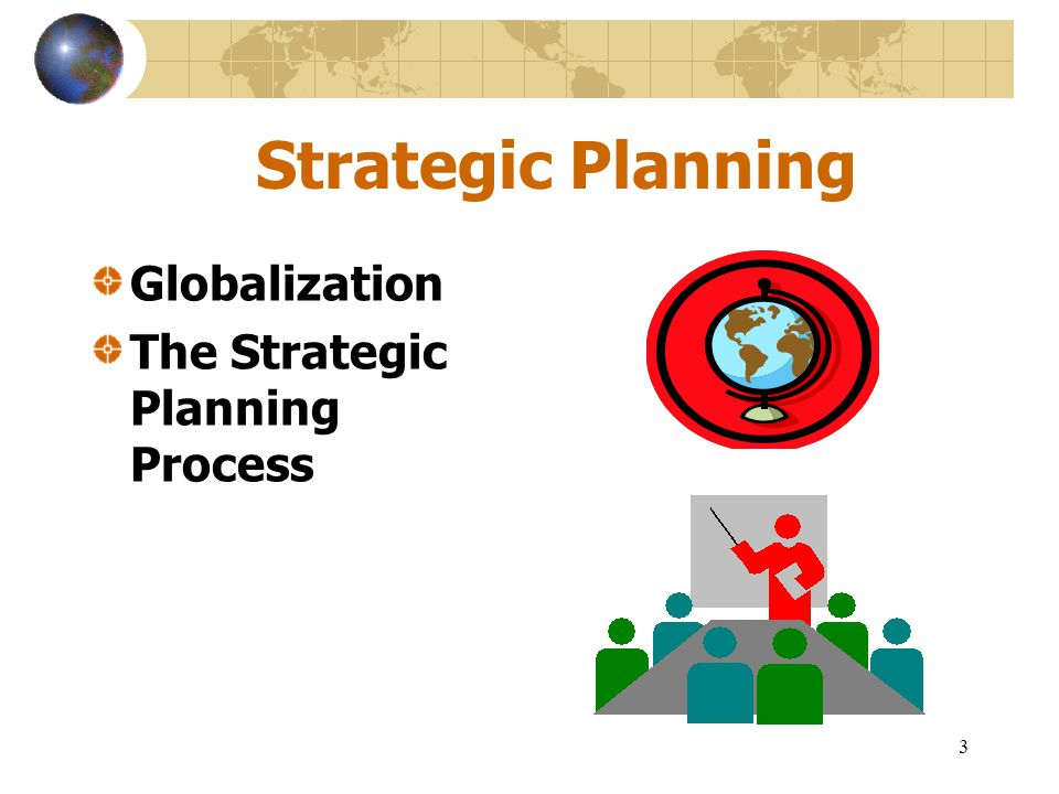 Strategic Planning Globalization The Strategic Planning Process
