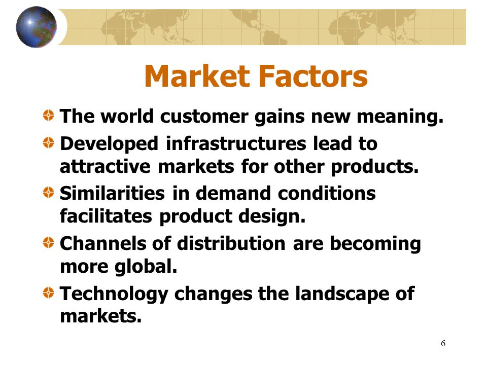 Market Factors The world customer gains new meaning.