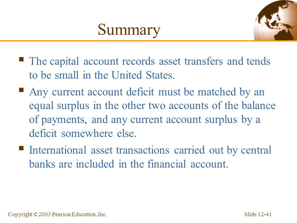 Summary The capital account records asset transfers and tends to be small in the United States.