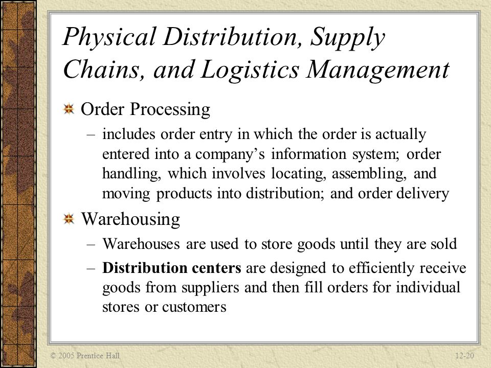Physical Distribution, Supply Chains, and Logistics Management