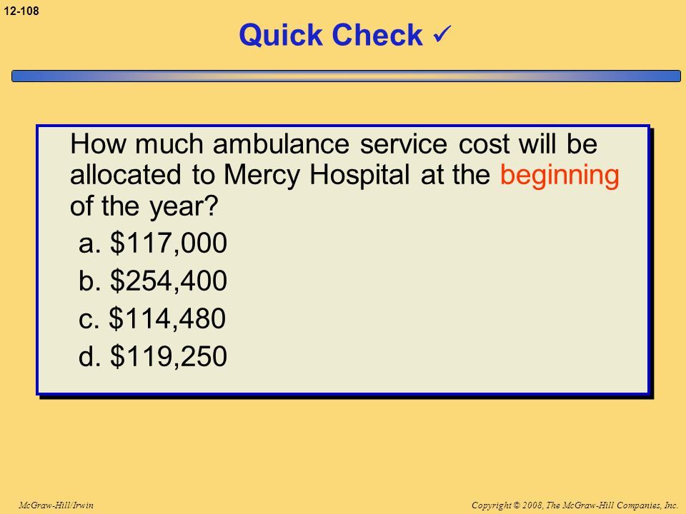 3-108 Quick Check  How much ambulance service cost will be allocated to Mercy Hospital at the beginning of the year