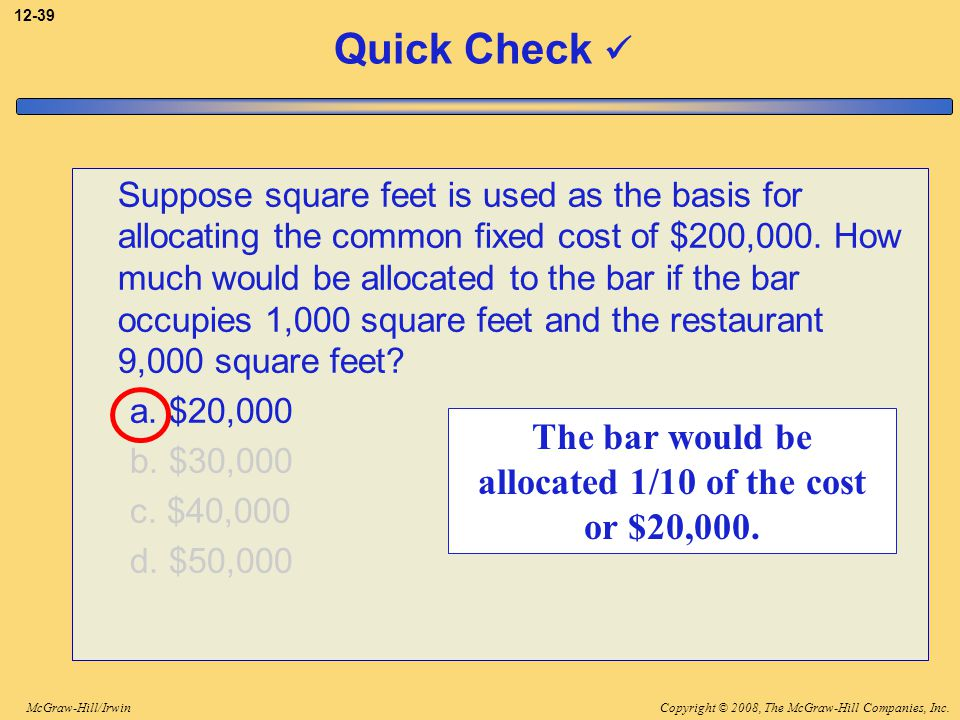 The bar would be allocated 1/10 of the cost or $20,000.