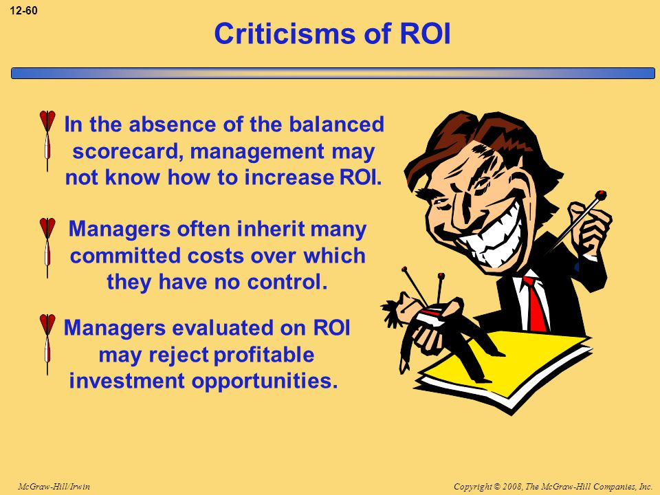 Criticisms of ROI In the absence of the balanced
