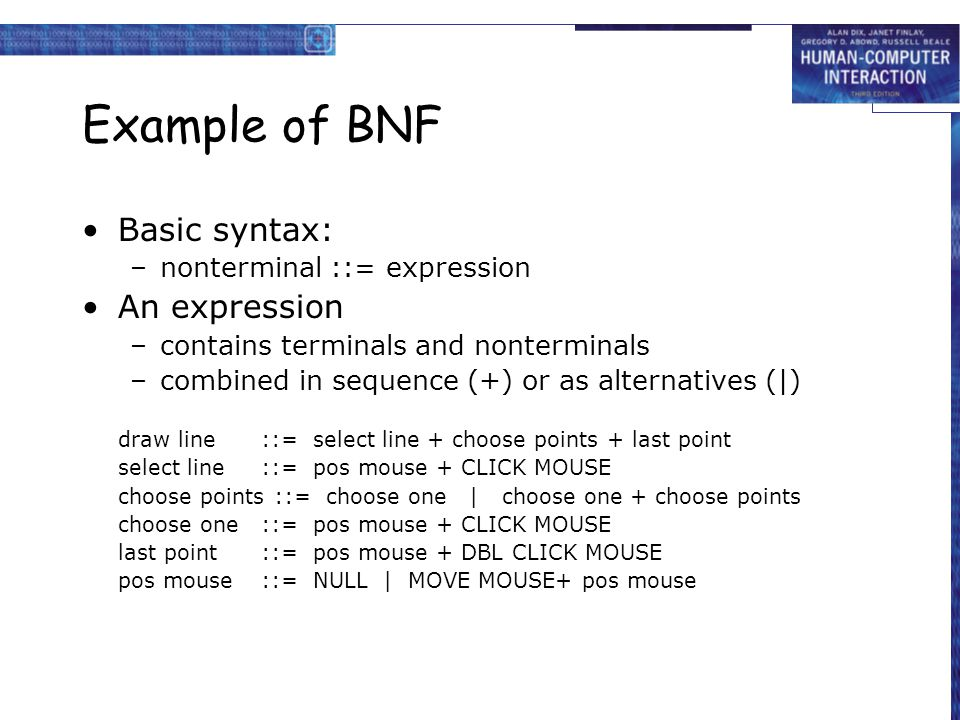 Example of BNF Basic syntax: An expression nonterminal ::= expression