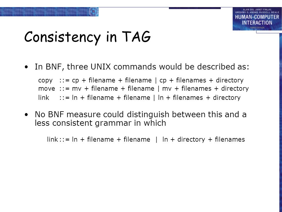 Consistency in TAG In BNF, three UNIX commands would be described as: