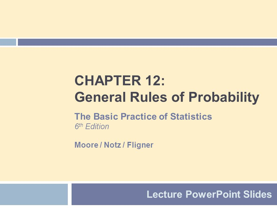 CHAPTER 12: General Rules of Probability
