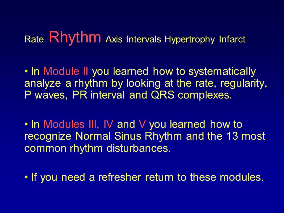 Rate Rhythm Axis Intervals Hypertrophy Infarct