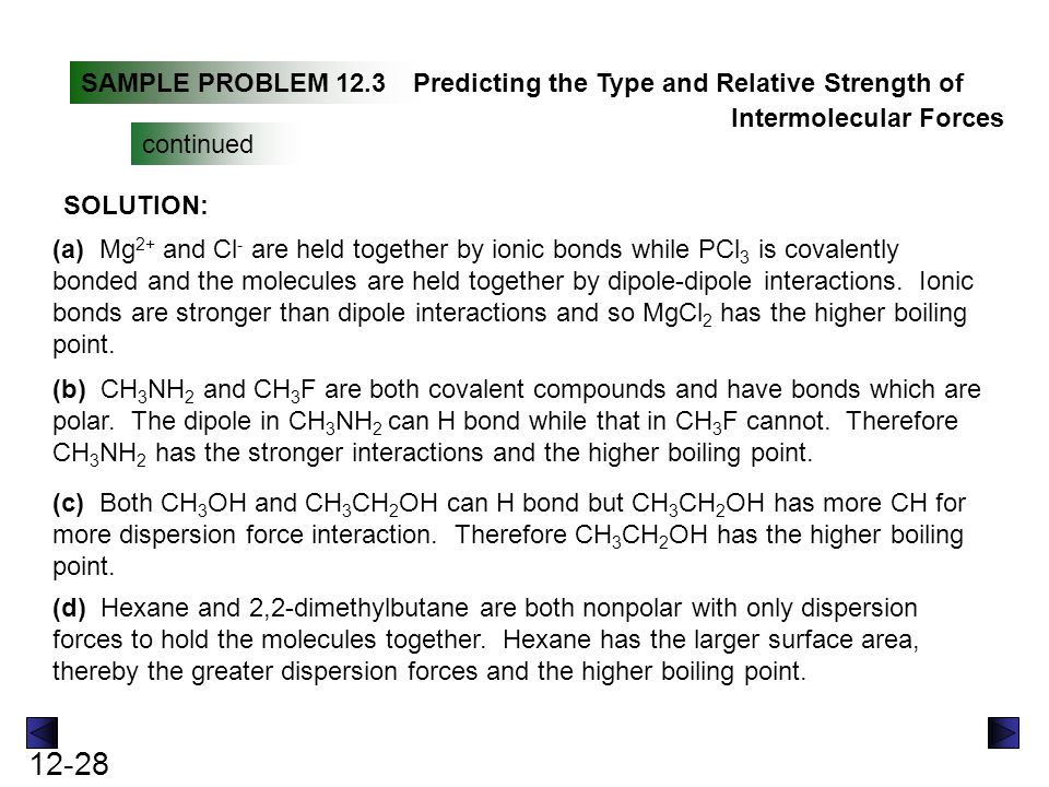 SAMPLE PROBLEM 12.3 Predicting the Type and Relative Strength of. Intermolecular Forces. continued.