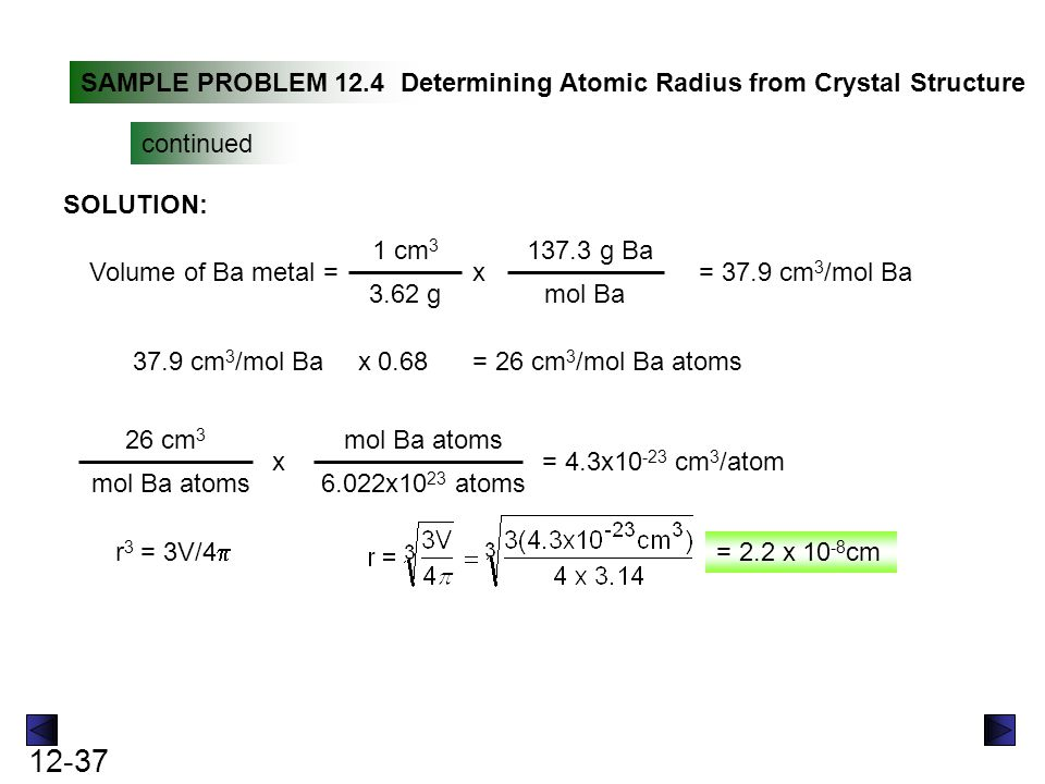 SAMPLE PROBLEM 12.4 Determining Atomic Radius from Crystal Structure. continued. SOLUTION: 1 cm3.