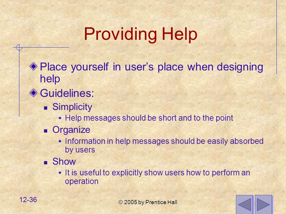 Providing Help Place yourself in user's place when designing help