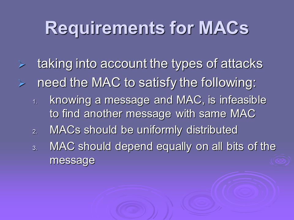 Requirements for MACs taking into account the types of attacks
