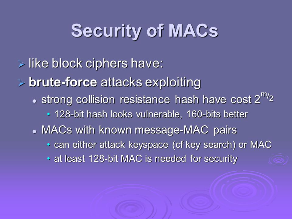 Security of MACs like block ciphers have: