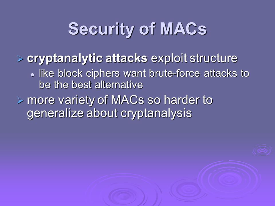 Security of MACs cryptanalytic attacks exploit structure
