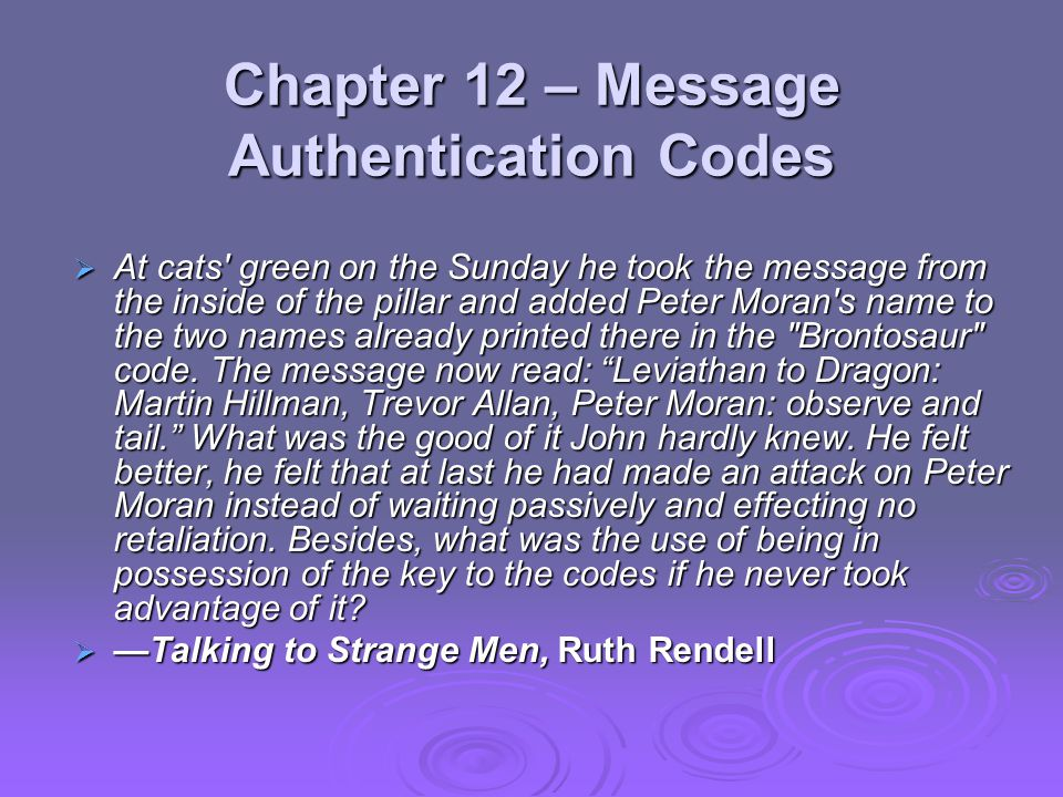 Chapter 12 – Message Authentication Codes