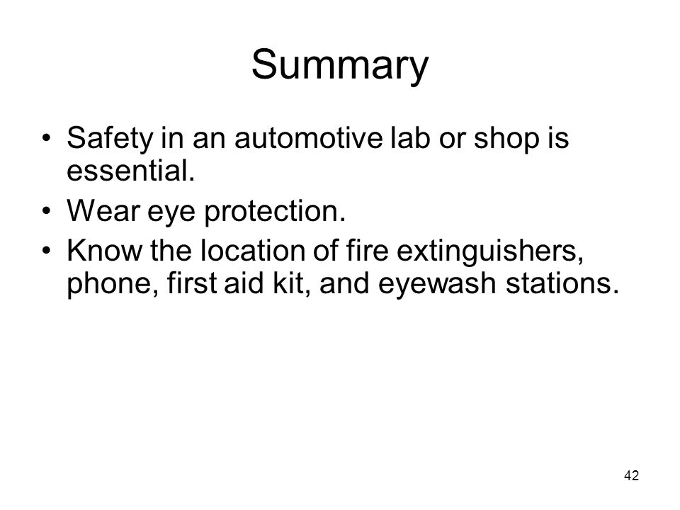 Summary Safety in an automotive lab or shop is essential.