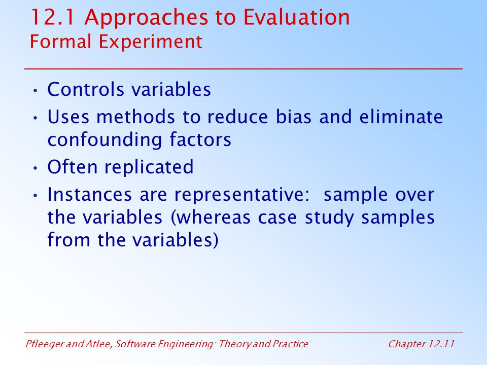 12.1 Approaches to Evaluation Formal Experiment