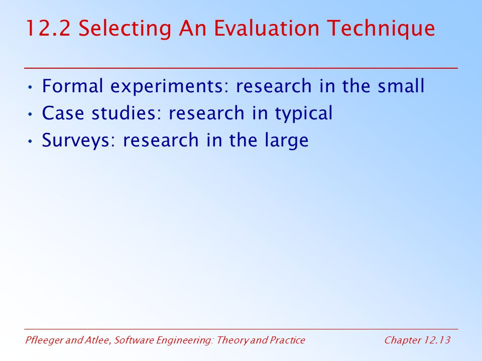 12.2 Selecting An Evaluation Technique