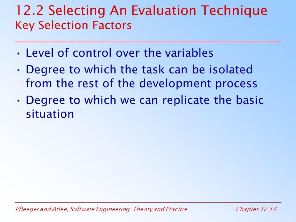 12.2 Selecting An Evaluation Technique Key Selection Factors