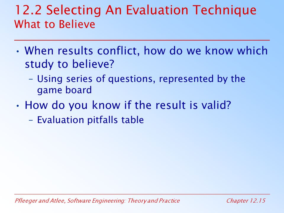 12.2 Selecting An Evaluation Technique What to Believe